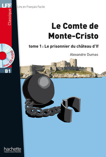 Le Comte de Monte-Cristo - Tome 1 - Le prisonnier du château d'If | Alexandre Dumas