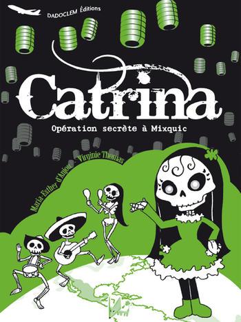 Catrina, opération secrète à Mixquic - Catrina, operación secreta en Mixquic | d'Anjou, Maria Esther