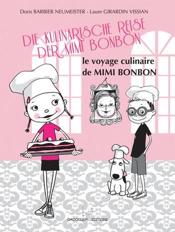 Le voyage culinaire de Mimi Bonbon - Die Kulinarische Reise Der Mimi Bonbon | Barbier-Neumeister, Doris