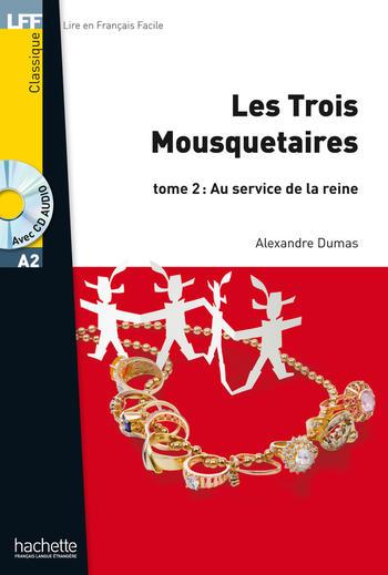 Les trois mousquetaires - tome 2 : Au service de la reine | Alexandre Dumas