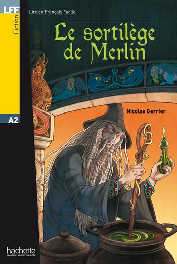 Le sortilège de Merlin | Gerrier, Nicolas