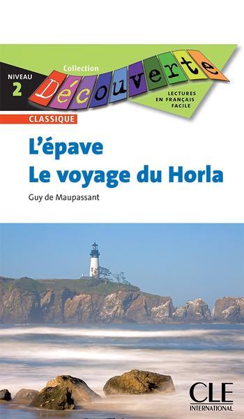 L'Epave suivi de Le Voyage du Horla | Maupassant, Guy de