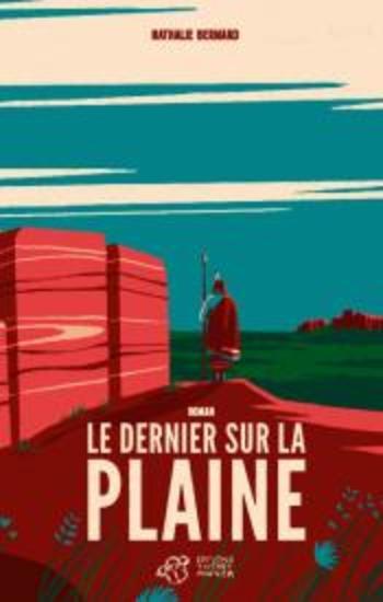 Le dernier sur la plaine | Bernard, Nathalie