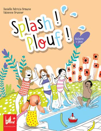 Splash ! Plouf ! | Browne, Danielle Patricia