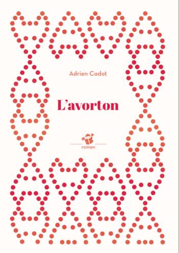 L'avorton | Cadot, Adrien